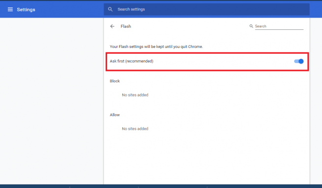 To fix Flash not working in Chrome, ensure the Ask first toggle button is enabled